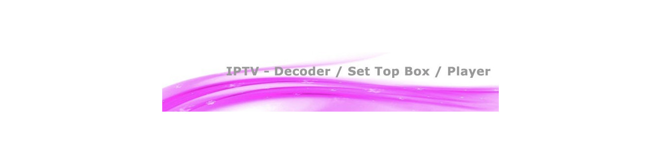 IPTV Decoder, Set Top Box