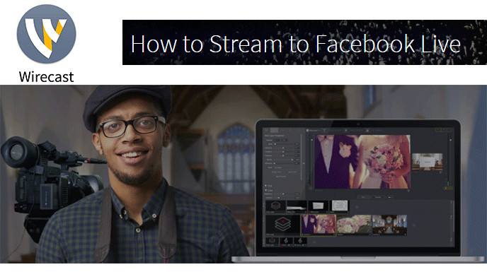 Streaming live su Facebook con Wirecast - Social Streaming
